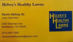 Helvey's Healthey Lawns: (513) 804-5295 or helveyshealthylawns@yahoo.com